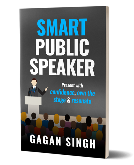 Public Speaking book to help you present with confidence, own the stage and resonate. Smart Public Speaker by Gagan Singh