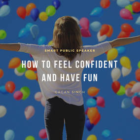 How to feel confidence & have fun